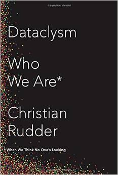 Dataclysm: Who We Are (When We Think No One's Looking) (Crown, 2014)