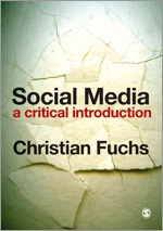 Social Media: A Critical Introduction (Sage, 2013)