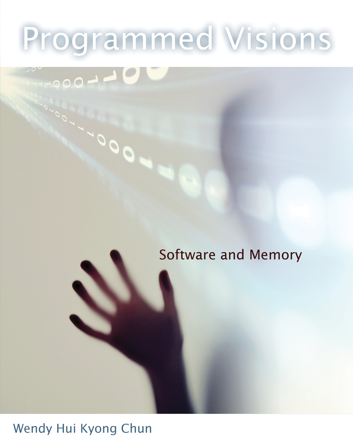 Programmed Visions: Software and Memory (MIT Press, 2013)
