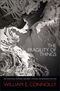 The Fragility of Things: Self-Organizing Processes, Neoliberal Fantasies, and Democratic Activism (Duke University Press, 2013)