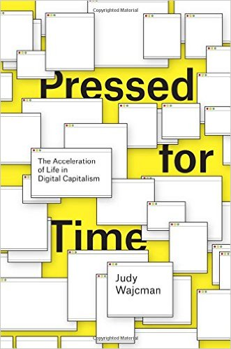 Judy Wajcman, Pressed for Time (Chicago, 2014)