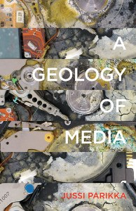 Jussi Parikka, A Geology of Media (University of Minnesota Press, 2015)