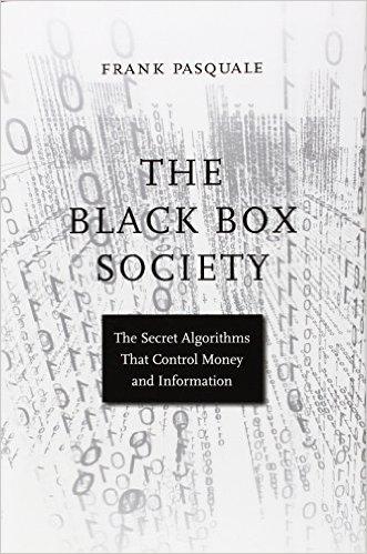 Frank Pasquale, The Black Box Society (Harvard University Press, 2015)