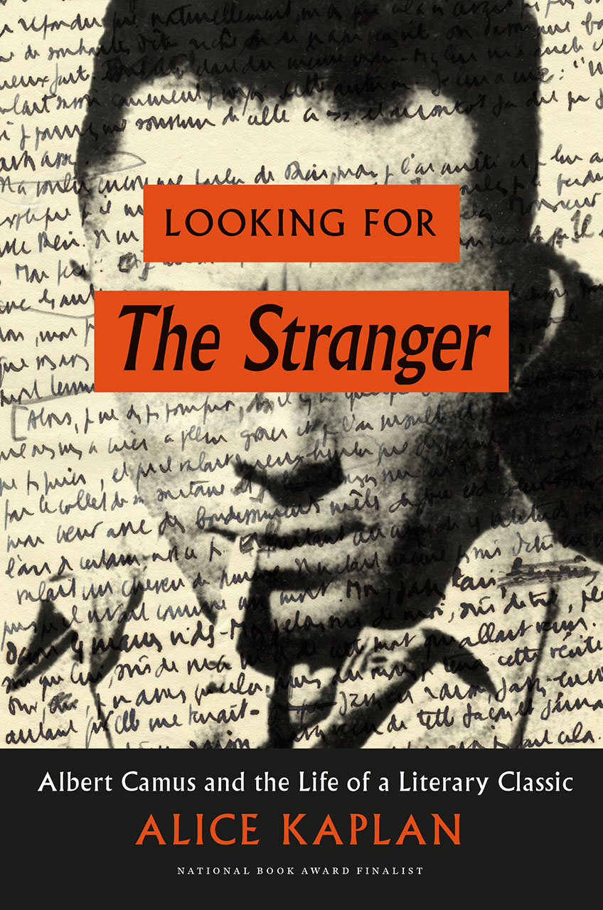 exhuming the text alice kaplan s looking for the stranger albert exhuming the text alice kaplan s looking for the stranger albert camus and the life of a literary classic boundary 2