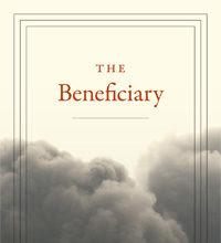 The Beneficiary (Duke UP, 2017)