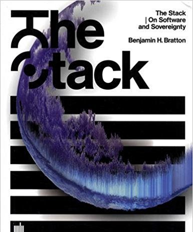 Benjamin Bratton, The Stack: On Software and Sovereignty (MIT Press, 2016)