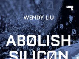 Wendy Liu, ABOLISH SILICON VALLEY