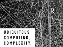 Ubiquitous Computing, Complexity, and Culture, edited by Ulrik Ekman, Jay David Bolter, Lily Díaz, Morten Søndergaard, and Maria Engberg (Routledge, 2016)