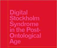 Mark Jarzombek, Digital Stockholm Syndrome in the Post-Ontological Age