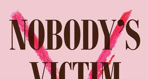 Carrie Goldberg, Nobody's Victim: Fighting Psychos, Stalkers, Pervs, and Trolls (Plume, 2019)